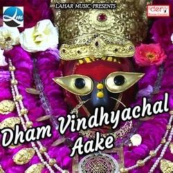 Dham Vindhyachal Aake songs