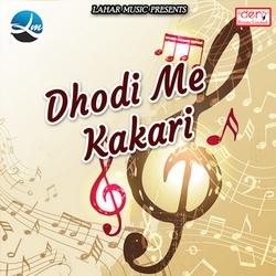 Dhodi Me Kakari songs