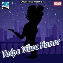 Tadpe Dilwa Hamar songs