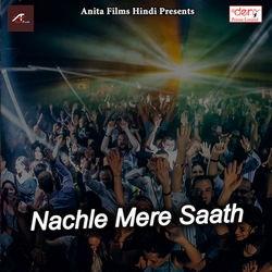 Nachle Mere Saath songs