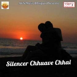 Silencer Chhuave Chhai songs