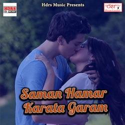 Saman Hamar Karata Garam songs