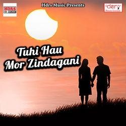 Tuhi Hau Mor Zindagani songs