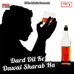 Dard Dil Ke Dawai Sharab Ha songs