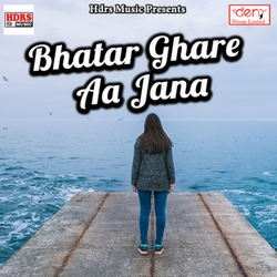 Bhatar Ghare Aa Jana songs