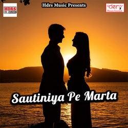 Sautiniya Pe Marta songs