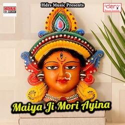 Maiya Ji Mori Ayina songs