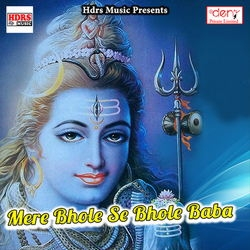 Mere Bhole Se Bhole Baba songs