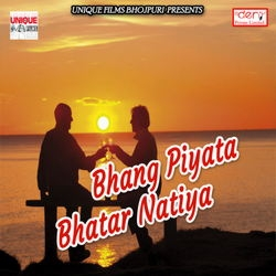 Bhang Piyata Bhatar Natiya songs