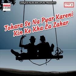 Listen to Yaarawa Rovela Pichuarawa songs from Tohara Se Na Pyar Kareni Kin Ke Kha La Zahar