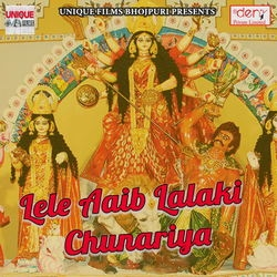 Listen to Bade Kawan Maiya Adhaul Ke Phulwa Me songs from Lele Aaib Lalaki Chunariya
