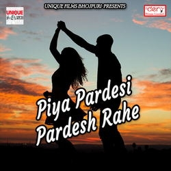 Listen to Bhauji Re Humke Doj De Naya Bhatar Khoj De songs from Piya Pardesi Pardesh Rahe