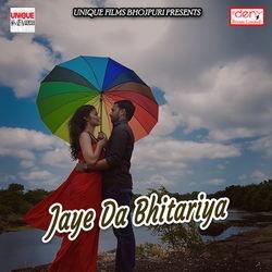 Jaye Da Bhitariya songs