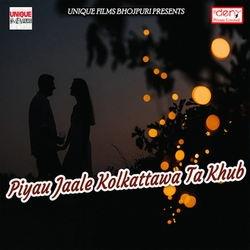 Listen to Bhaile Bhorahariya Nu Ho songs from Piyau Jaale Kolkattawa Ta Khub
