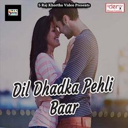 Dil Dhadka Pehli Baar songs