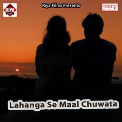 Lahanga Se Maal Chuwata songs