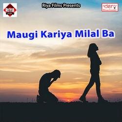 Maugi Kariya Milal Ba songs