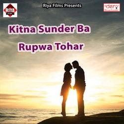 Kitna Sunder Ba Rupwa Tohar songs