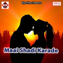 Maai Shadi Karade songs