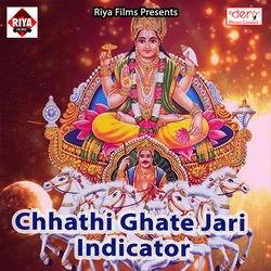 Chhathi Ghate Jari Indicator songs