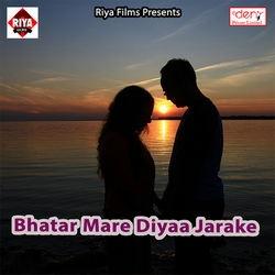 Bhatar Mare Diyaa Jarake songs