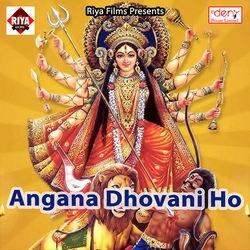 Angana Dhovani Ho songs