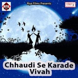 Chhaudi Se Karade Vivah songs