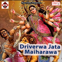 Driverwa Jata Maiharawa songs
