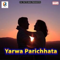 Yarwa Parichhata songs