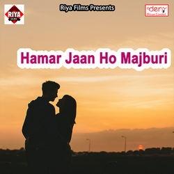 Hamar Jaan Ho Majburi songs