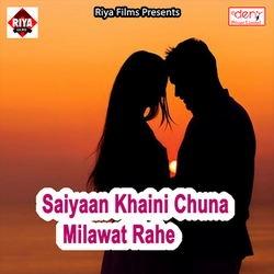 Saiyaan Khaini Chuna Milawat Rahe songs