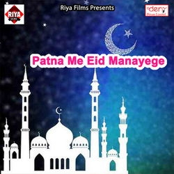 Patna Me Eid Manayege songs