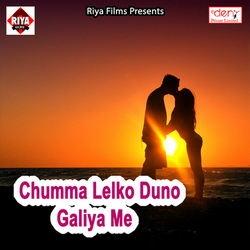 Chumma Lelko Duno Galiya Me songs