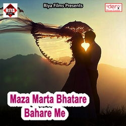 Maza Marta Bhatare Bahare Me songs
