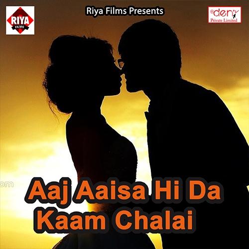 Aaj Aaisa Hi Da Kaam Chalai songs