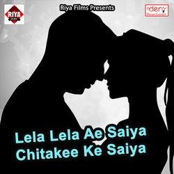 Listen to Hathiyar Kasam Bola Takiye Par Humchela songs from Lela Lela Ae Saiya Chitakee Ke Saiya