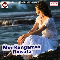 Listen to Hilaila Rajaji songs from Mor Kanganwa Rowata