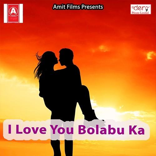 I Love You Bolabu Ka songs