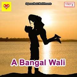 A Bangal Wali songs