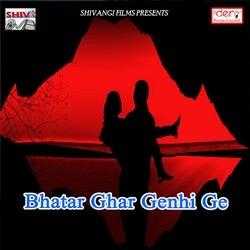 Listen to Choli Me Tohar Badhal Phulauna songs from Bhatar Ghar Genhi Ge
