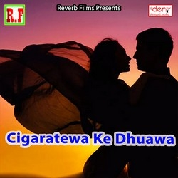 Listen to Bhatar Mati Laganu songs from Cigaratewa Ke Dhuawa