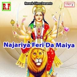 Listen to Najariya Feri Da Maiya songs from Najariya Feri Da Maiya