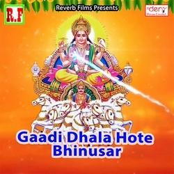 Listen to Laika Khelai Ki Tohara songs from Gaadi Dhala Hote Bhinusar