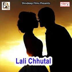Lali Chhutal songs