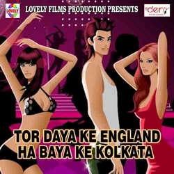 Tor Daya Ke England Ha Baya Ke Kolkata songs