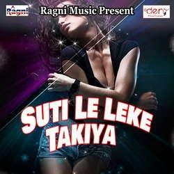Listen to Holi Me Chha Gailu Tik Tok Par songs from Suti Le Leke Takiya
