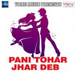 Listen to Mar Jaai Deewana Tohar songs from Pani Tohar Jhar Deb