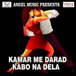 Kamar Me Darad Kabo Na Dela songs