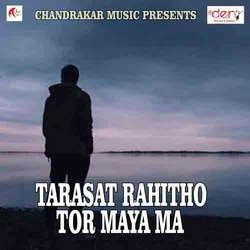 Tarasat Rahitho Tor Maya Ma songs