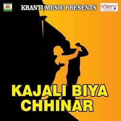 Kajali Biya Chhinar songs